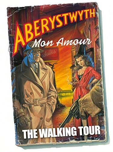 Aberystwyth Mon Amour - The Walking Tour: An Audio Adventure narrated by the Author (English Edition)
