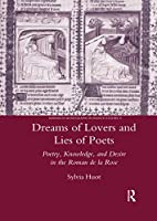 """Dreams of Lovers and Lies of Poets: Poetry, Knowledge and Desire in the """"roman de la Rose"""" 036760387X Book Cover"""
