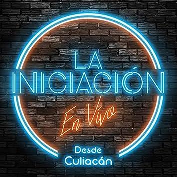 La Iniciación En Vivo Desde Culiacán