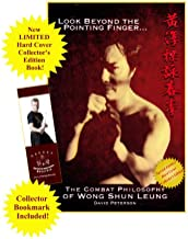 Look Beyond the Pointing Finger: The Combat Philosophy of Wong Shun Leung