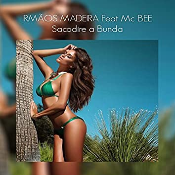 Sacodire a Bunda (feat. Mc Bee) [Radio Edit]