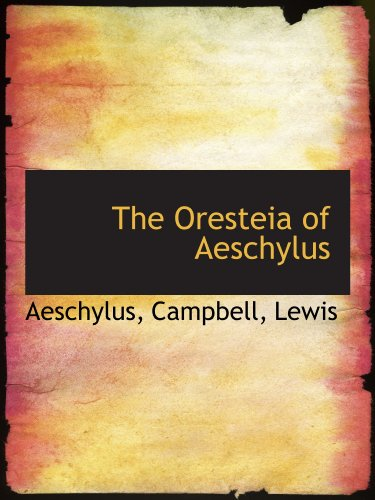 The Oresteia of Aeschylus PDF Books