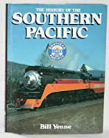 The History of the Southern Pacific (Great Rails Series)