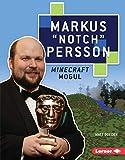Markus 'Notch' Persson: Minecraft Mogul (Gateway Biographies) (English Edition)