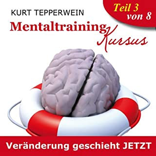 Veränderung geschieht jetzt (Mentaltraining-Kursus - Teil 3) Titelbild