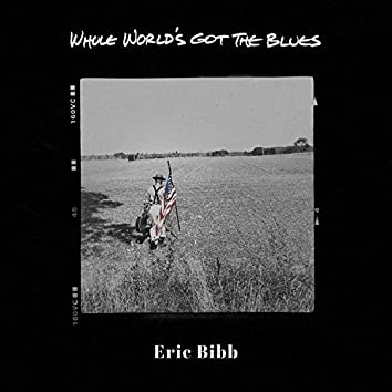 Whole World's Got The Blues (feat. Eric Gales)