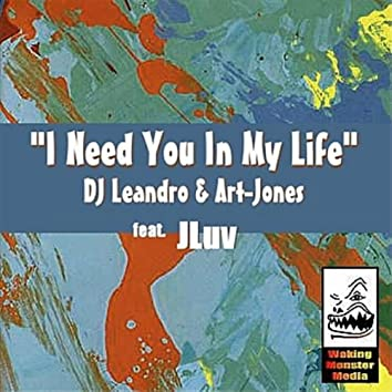 """""""I Need You In My Life"""" feat. JLuv"""