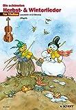 Die schönsten Herbst- und Winterlieder: Sankt Martin, Nikolauslieder und Weihnachtslieder. 1-2 Violinen.