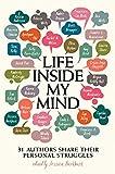 Life Inside My Mind: 31 Authors Share Their Personal Struggles - Jessica Burkhart