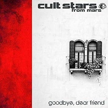 Goodbye, Dear Friend