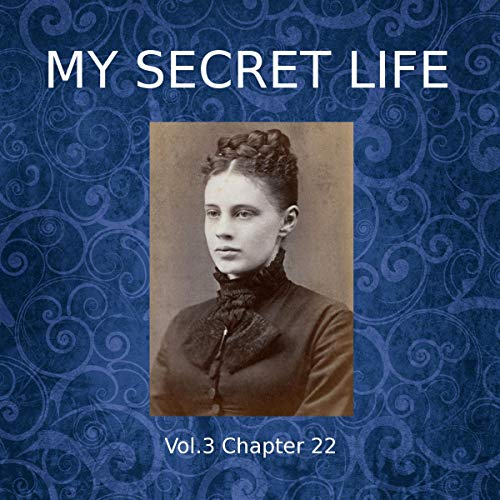 My Secret Life: Volume Three Chapter Twenty-Two audiobook cover art