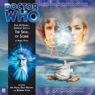 The Skull of Sobek     Doctor Who: The Eighth Doctor Adventures              By:                                                                                                                                 Marc Platt                               Narrated by:                                                                                                                                 Paul McGann,                                                                                        Sheridan Smith,                                                                                        Art Malik                      Length: 1 hr and 10 mins     2 ratings     Overall 4.5