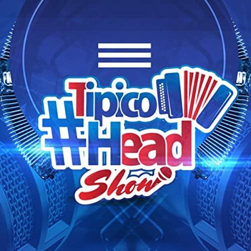 TipicoHead Show feat. El Ciego de Nagua
