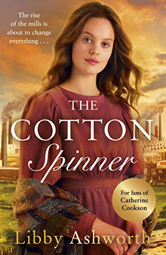 The Cotton Spinner (The Mill Town Lasses) by [Libby Ashworth]