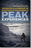 Image of Peak Experiences: Danger, Death, and Daring in the Mountains of the Northeast