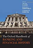 The Oxford Handbook of Banking and Financial History (Oxford Handbooks)