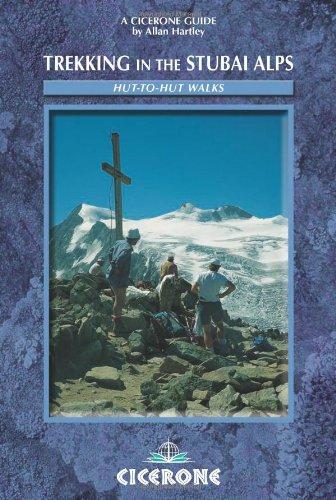 Trekking in the Stubai Alps: Walking the Stubai Rucksack Route and the Stubai Glacier Tour: Hut to Hut Walks (Cicerone Mountain Walking S.)