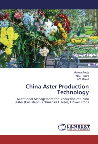 China Aster Production Technology: Nutritional Management for Production of China Aster (Callistephus chinensis L. Nees) Flower crops