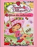 Fragolina Dolcecuore: Fragolina Dolcecuore 70 disegni da colorare: Fragolina dolcecuore maxi color / Fragolina dolcecuore un super Libro Da Colorare / Fantastico quaderno da colorare per bambini