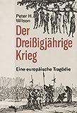 Der Dreißigjährige Krieg.  von  Peter H.Wilson