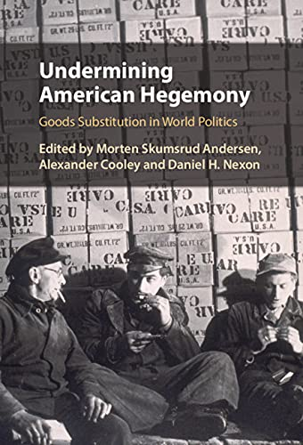Undermining American Hegemony: Goods Substitution in World Politics (English Edition)