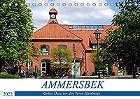 Ammersbek - Gruene Oase vor den Toren Hamburgs (Tischkalender 2022 DIN A5 quer): Naturparadies Ammersbek im Wechsel der Jahreszeiten (Monatskalender, 14 Seiten )