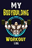 My Bodybuilding Workout Log: Funny Training Aid Gift Idea for Bodybuilding and Powerlifting Fans, Gym, Workout, Training and Fitness Lovers and ... ... Glossy Finished Soft Cover (english edition )