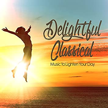 Delightful Classical Music to Lighten Your Day