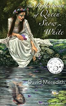 The Reflections of Queen Snow White by [David Meredith]