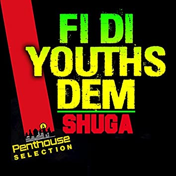 Fi The Youths Dem