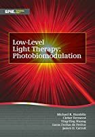 Low-Level Light Therapy: Photobiomodulation (Tutorial Texts)