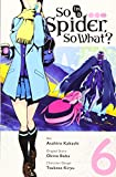 So I'm a Spider, So What?, Vol. 6 (manga) (So I'm a Spider, So What? (manga), 6)