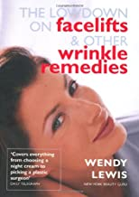 Lowdown on Facelifts and Other Wrinkle Remedies