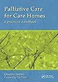 Palliative Care for Care Homes: A Practical Handbook - Christine Reddall