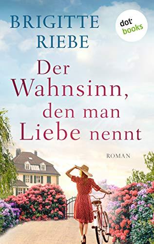 Buchseite und Rezensionen zu 'Der Wahnsinn, den man Liebe nennt: Roman' von Brigitte Riebe