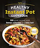 The Healthy Instant Pot Cookbook: 100 great recipes with fewer calories and less fat (Healthy Cookbook)