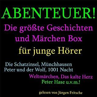 Abenteuer! Die größte Geschichten und Märchen Box für junge Hörer                   Autor:                                                                                                                                 div.                               Sprecher:                                                                                                                                 Jürgen Fritsche                      Spieldauer: 40 Std. und 33 Min.     4 Bewertungen     Gesamt 4,8
