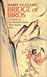 Bridge of Birds: A Novel of an Ancient China That Never Was (The Chronicles of Master Li and Number Ten Ox)