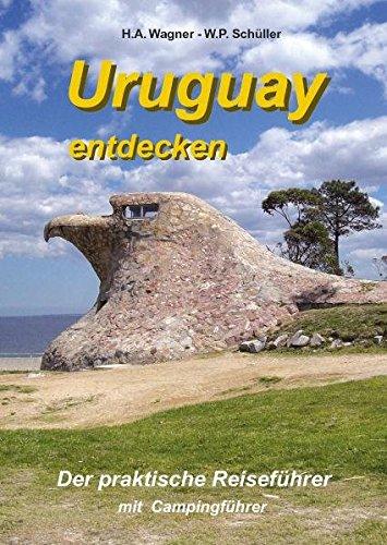 Uruguay entdecken: Der praktische Reiseführer mit Campingführer