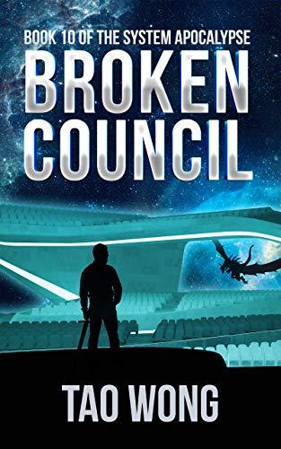 Broken Council: A Space Opera, Post-Apocalyptic LitRPG (The System Apocalypse Book 10) (English Edition)