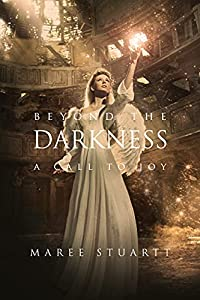 Beyond the Darkness: A Call to Joy (English Edition)