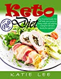 Keto Diet: Your Essential Guide that will make your journey to losing weight and adopting a ketogenic lifestyle a hassle-free experience!