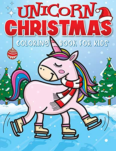 Unicorn Christmas Coloring Book for Kids: The Best Christmas Stocking Stuffers Gift Idea for Girls Ages 4-8 Year Olds - Girl Gifts - Cute Unicorns Coloring Pages (Stocking Stuffer Ideas)