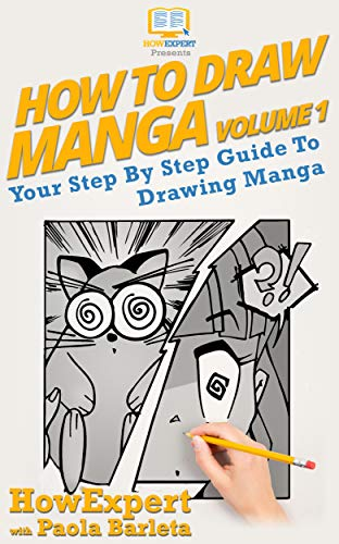 How To Draw Manga VOLUME 1: Your Step By Step Guide To Drawing Manga (English Edition)