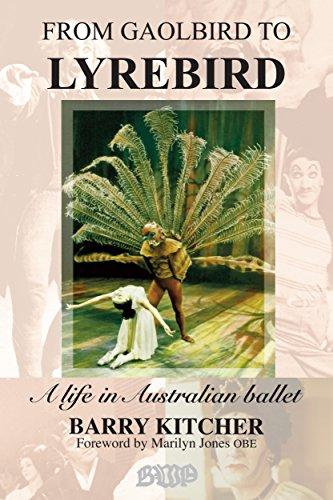 From Gaolbird to Lyrebird: A life in Australian Ballet (English Edition)