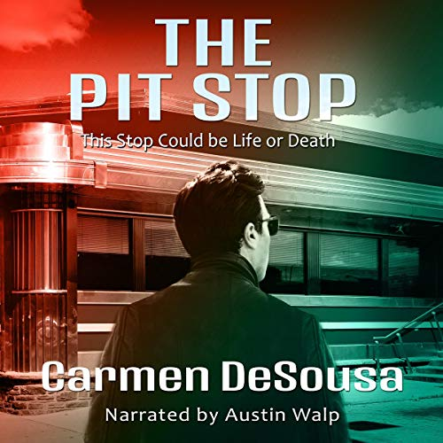 The Pit Stop: This Stop Could be Life or Death audiobook cover art