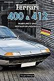 FERRARI 400 & 412: WARTUNGS UND RESTAURIERUNGSBUCH (Deutsche Ausgaben)