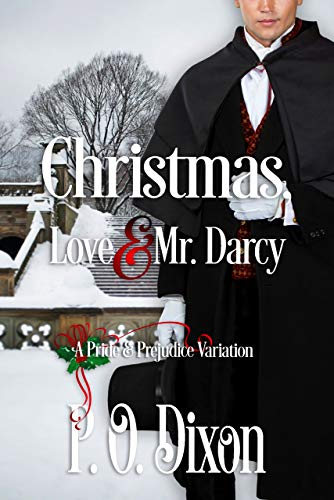 Christmas, Love and Mr. Darcy: A Pride and Prejudice Variation by [P. O. Dixon]