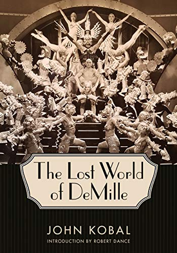 The Lost World of DeMille (Hollywood Legends Series)