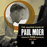 The Amazing Piano of Paul Moer: Complete Trio Sessions 1957-1991